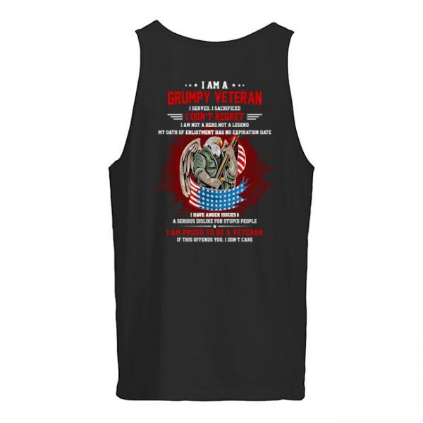 I Am A Grumpy Veteran I Served I Sacrificed I Dont Reoret Shirt4