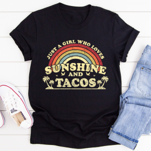 Just A Girl Who Loves Sunshine And Tacos Shirt