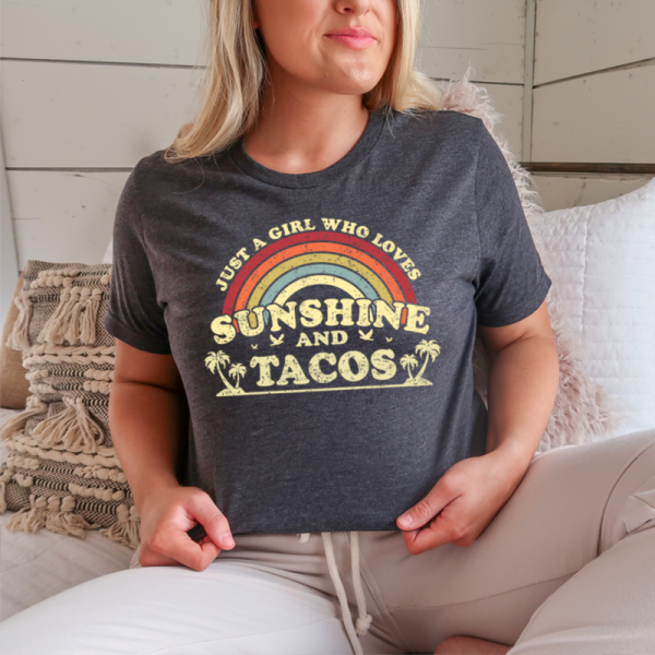 Just A Girl Who Loves Sunshine And Tacos Shirt1