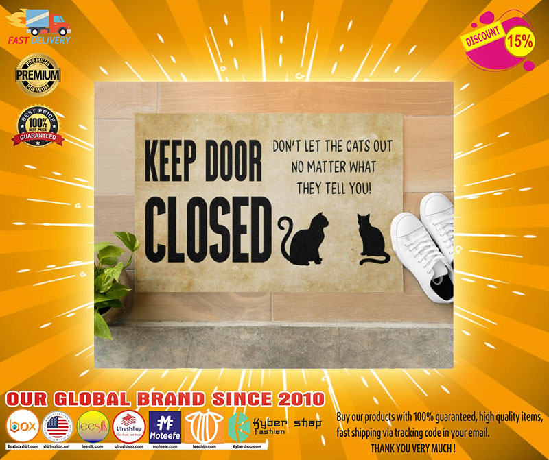 Keep door close dont let the cats out no matter what they tell you doormat2