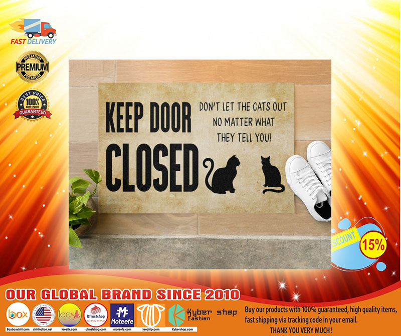 Keep door close dont let the cats out no matter what they tell you doormat3