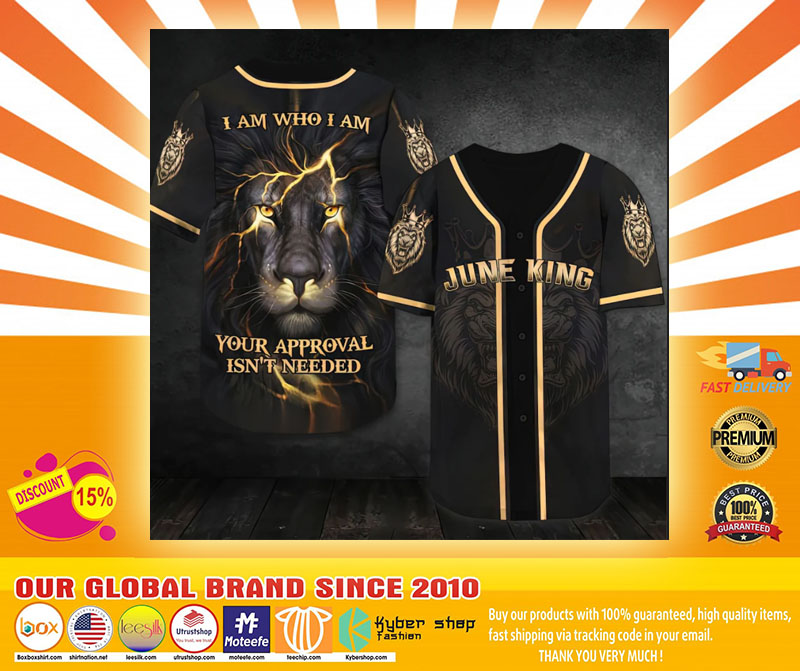 Lion I am who I am your approval isnt needed june king baseball shirt4