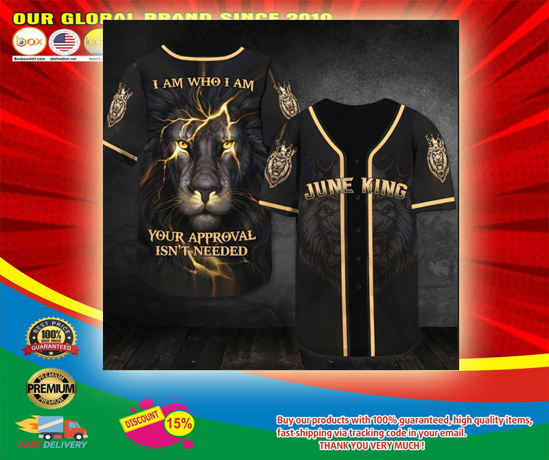 Lion I am who I am your approval isnt needed june king baseball shirt5