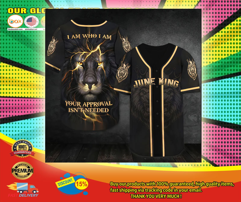 Lion I am who I am your approval isnt needed june king baseball shirt6