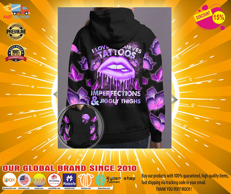 Lip I love my curves tattoos imperfections and jiggly thighs 3D hoodie2