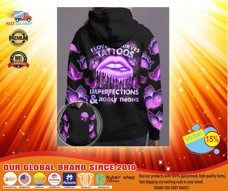 Lip I love my curves tattoos imperfections and jiggly thighs 3D hoodie3