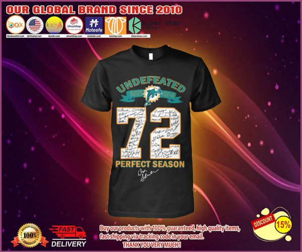 Miami Dolphins Undefeated 72 perfect season shirt 1