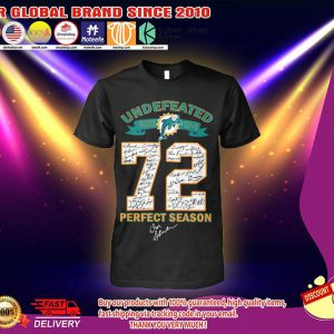 Miami Dolphins Undefeated 72 perfect season shirt 2