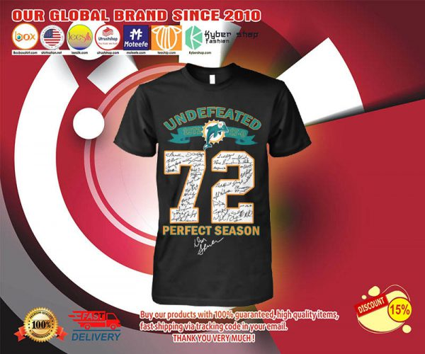 Miami Dolphins Undefeated 72 perfect season shirt 3
