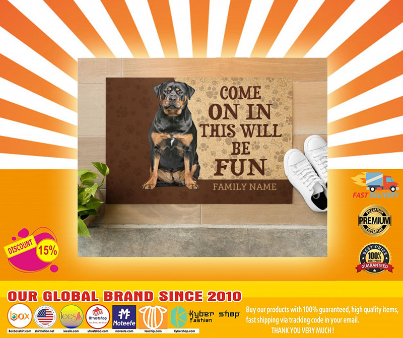 Rottweiler come on in this will be fun custom name doormat5