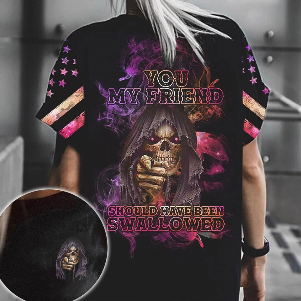 Skull you my friend should have been swallower 3d hoodie shirt1