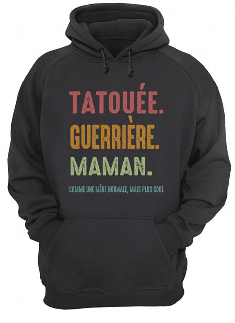 Tatouee Guerriere Maman Comme Ume Meme Normale Mais Plus Cool Shirt2