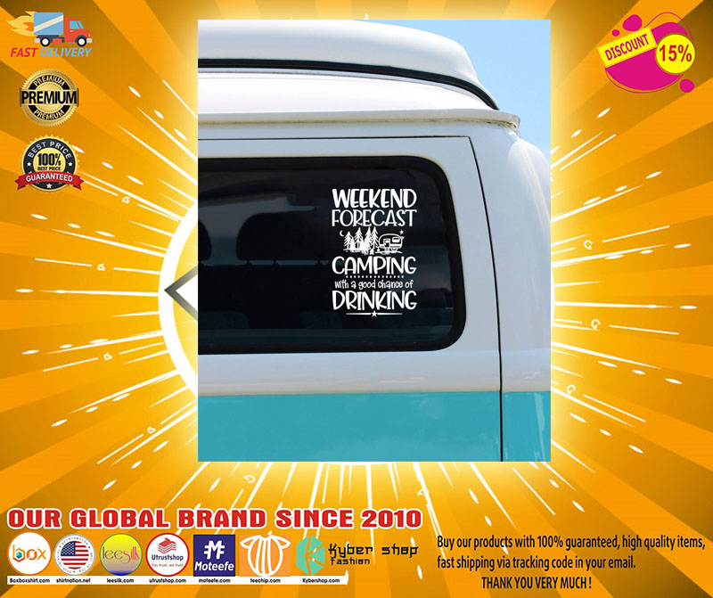 Weekend forecast camping with a good chance of drinking car decal2