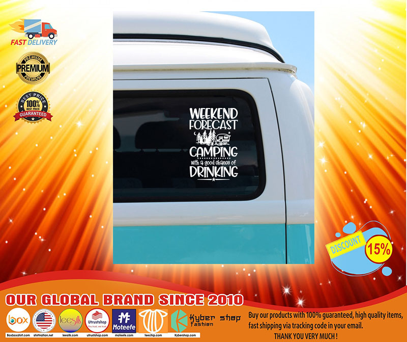 Weekend forecast camping with a good chance of drinking car decal3