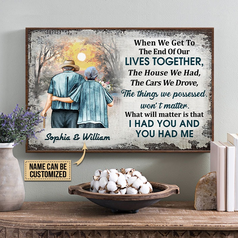 When we get to the end of our lives together custom name poster3