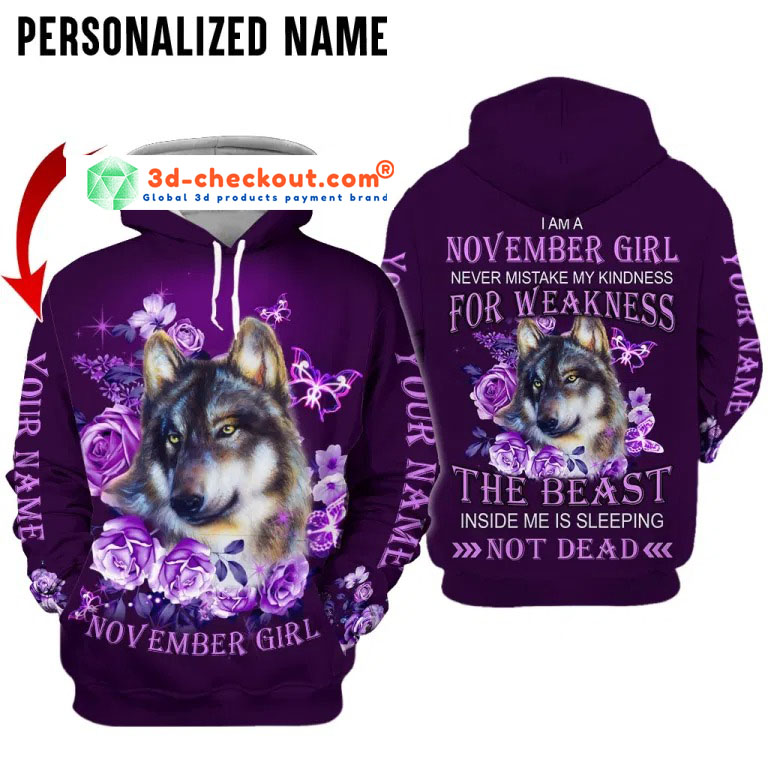 Wolf November girl not mistake my kindness for weakness custom name 3d hoodie