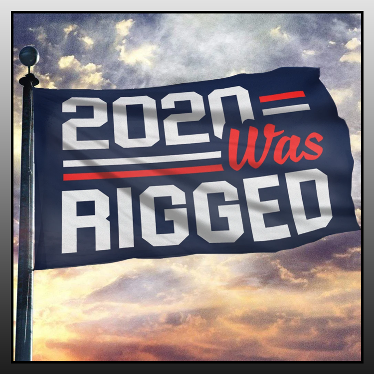 10 2020 was rigged flag 1