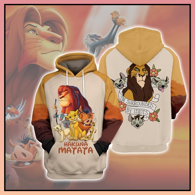 24 Hakuna Mantatta I Am Surrounded By Idiots All Over Print 3d Hoodie 2 1