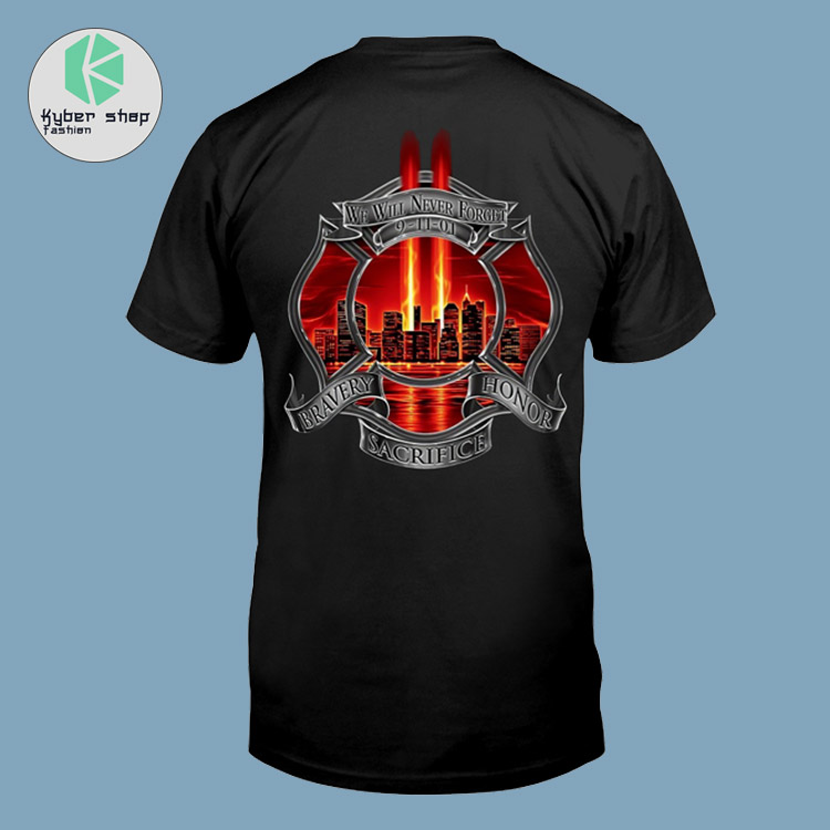 9 11 firefighter we will never forget bravery honor sacrifice shirt 2