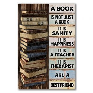 A book is not just a book poster it is sanity it is happiness poster