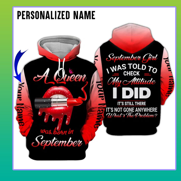 A queen was born in september custom name 3D hoodie4