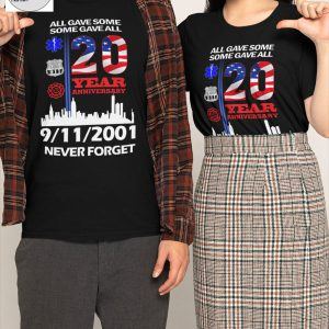 All gave some some gave all 20 year anniversary 9112001 never forget shirt 2