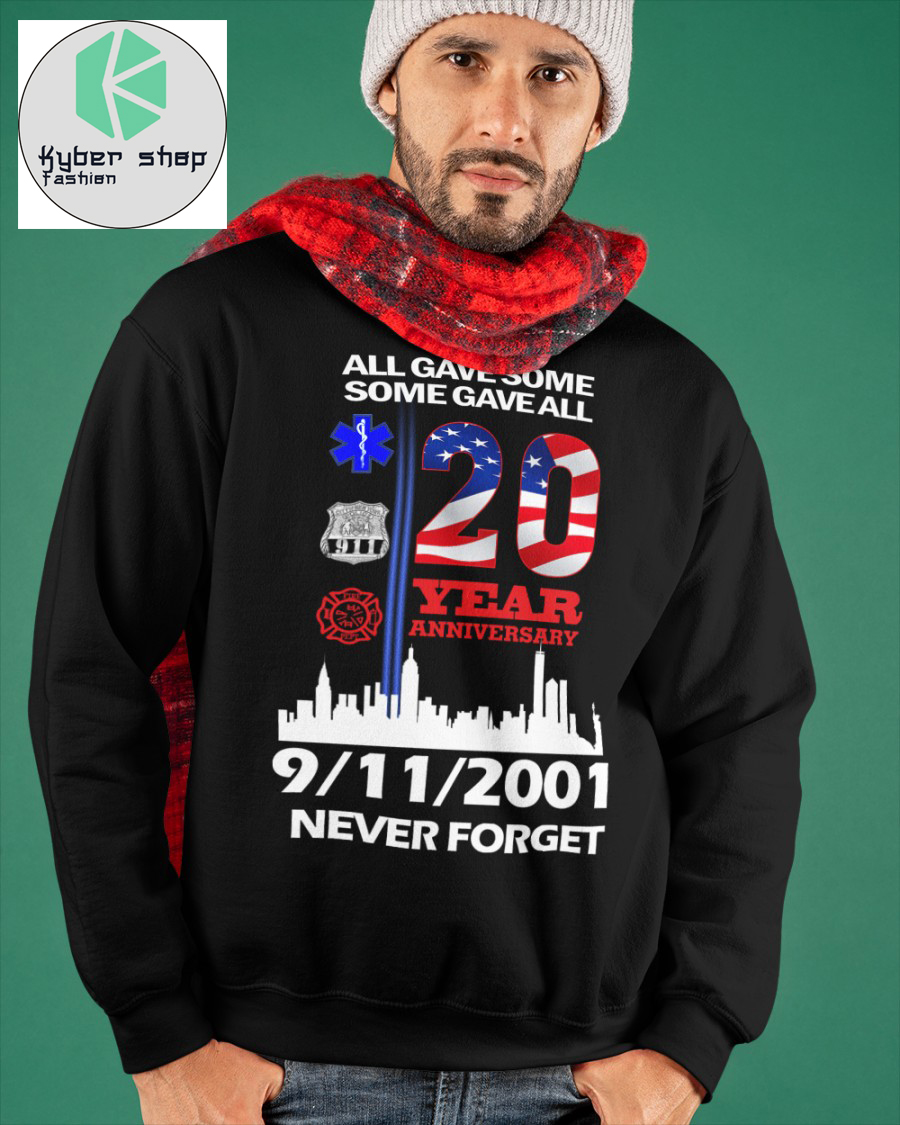 All gave some some gave all 20 year anniversary 9112001 never forget shirt 3