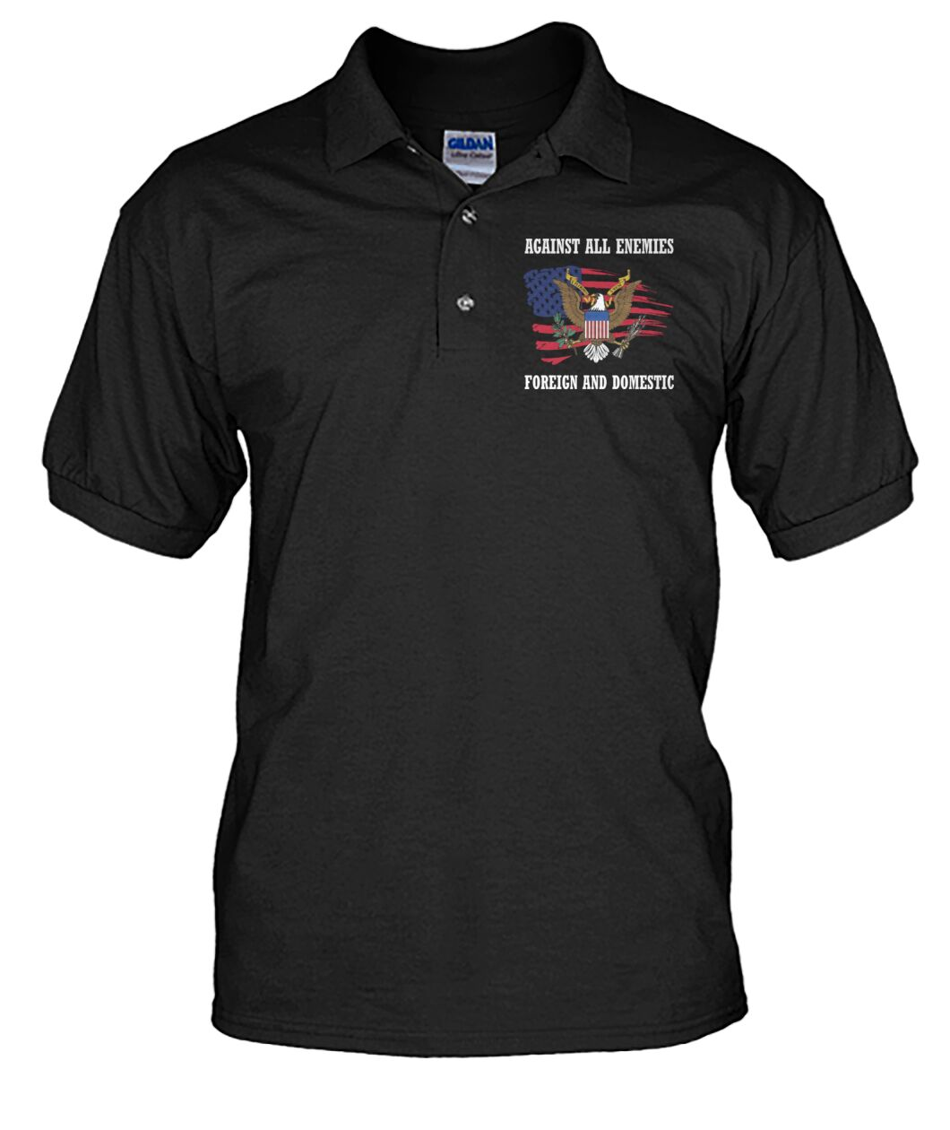 American Eagle Against All Enemies Foreign And Domestic Polo Shirt 1