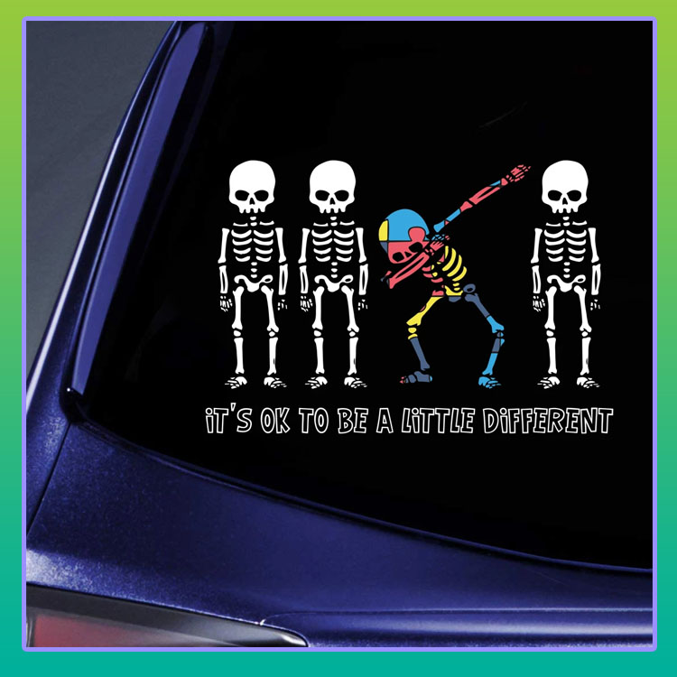 Autism Skeleton its ok to be a little different car decal