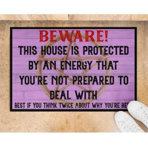 Beware This House Is Protected By An Energy That Youre Not Prepared To Deal With Doormat2