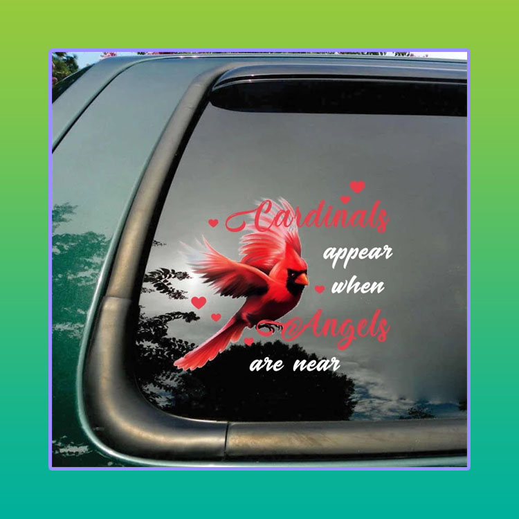 Cardinals Appear When Angels Are Near Car Decal
