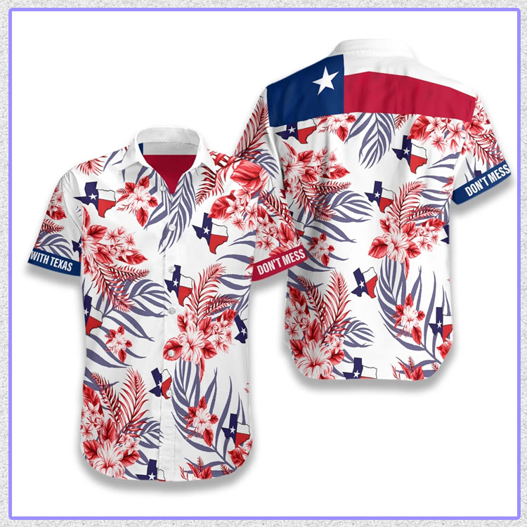 Dont mess with Texas hawaiian shirt5