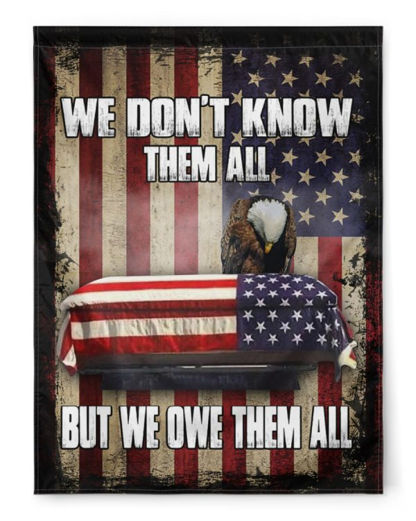 Eagle American We dont know them all but we owe them all flag