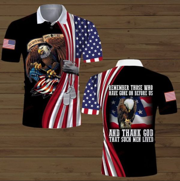 Eagle Remember those who have gone on before on us 3D and thank God that such men lived 3d hoodie polo