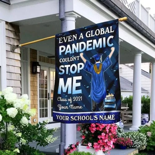 Even a global pandemic couldnt stop me class of 2021 custom name flag