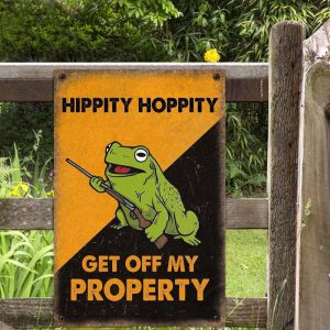 Frog Hippity Hoppity Get Off My Property Metal Sign