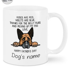 German shepherd happy father day roses are red violets are blue thanks for the belly rubs mug 1