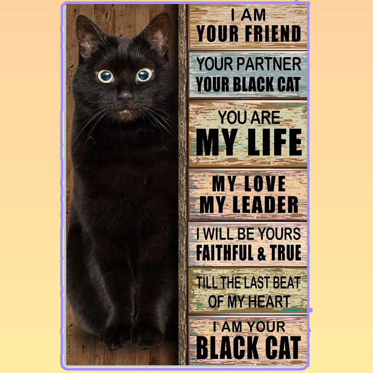 I am your friend your partner your black cat poster5