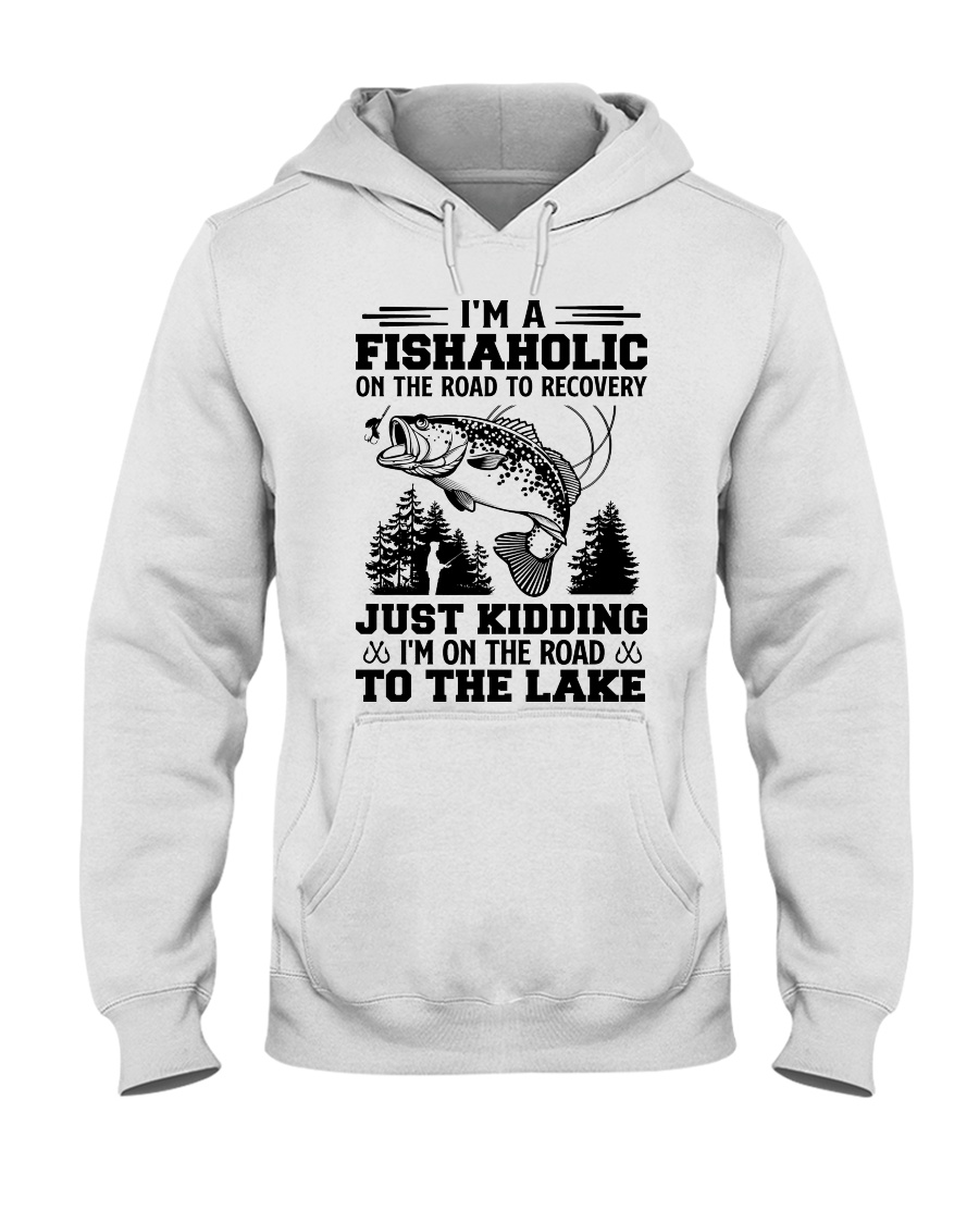 Im A Fishaholic On The Road To Recovery Just Kidding Im On The Road To The Lake Shirt1