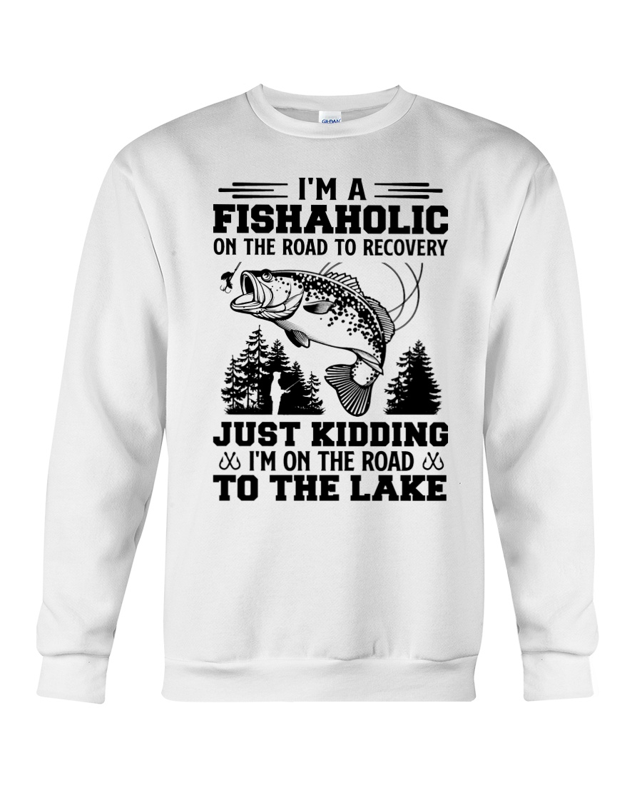 Im A Fishaholic On The Road To Recovery Just Kidding Im On The Road To The Lake Shirt2