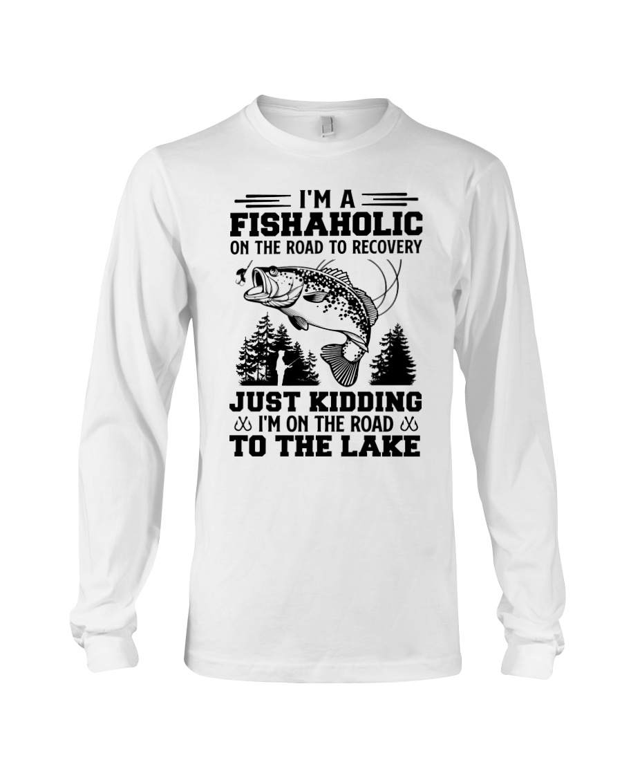 Im A Fishaholic On The Road To Recovery Just Kidding Im On The Road To The Lake Shirt3