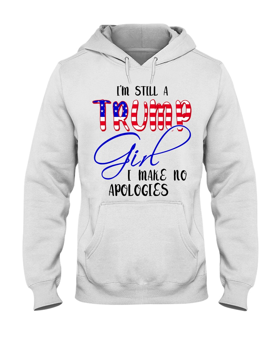 Im Still A Trump Girl I Make No Apologies Shirt1