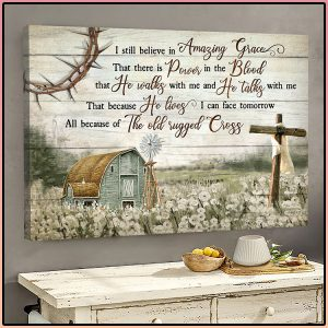 Jesus Landscape I Still Believe In Amazing Grace That There Is Power In The Blood Wall Art1