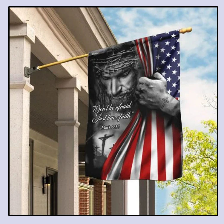 Jesus dont be afraid just have faith American flag6