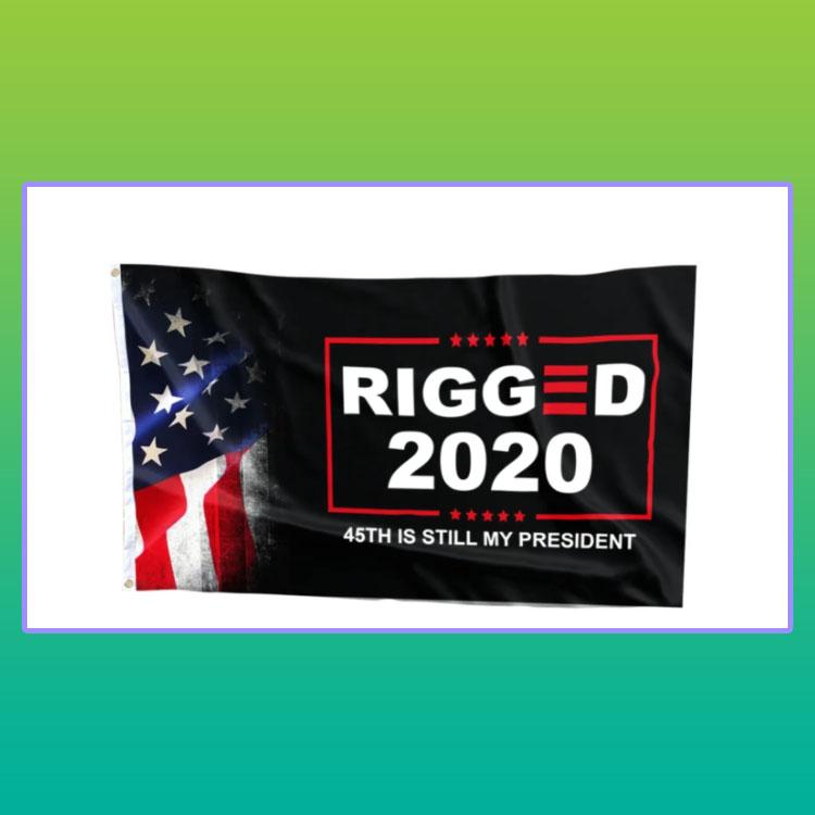 Rigged 2020 45th is still my President Flag4
