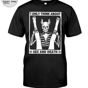 Satan I only think about sex and death shirt 1