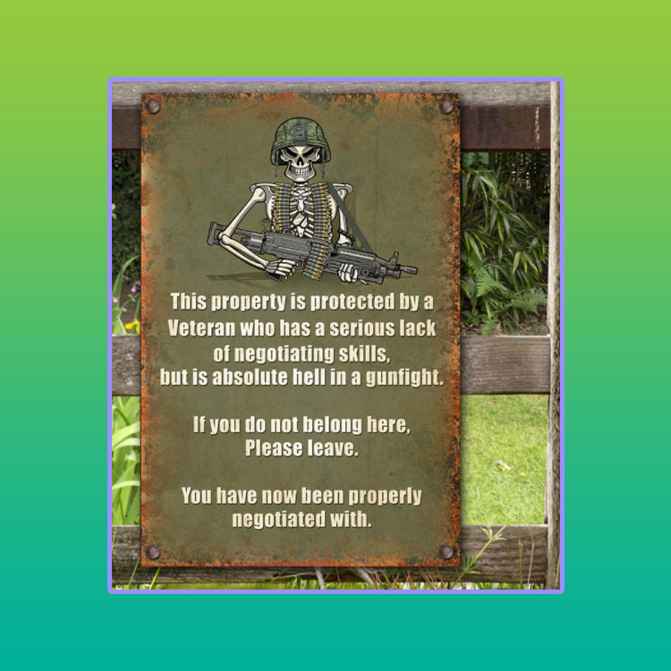 Skeleton veteran this is property is protected by a veteran who has serious lack metal sign4