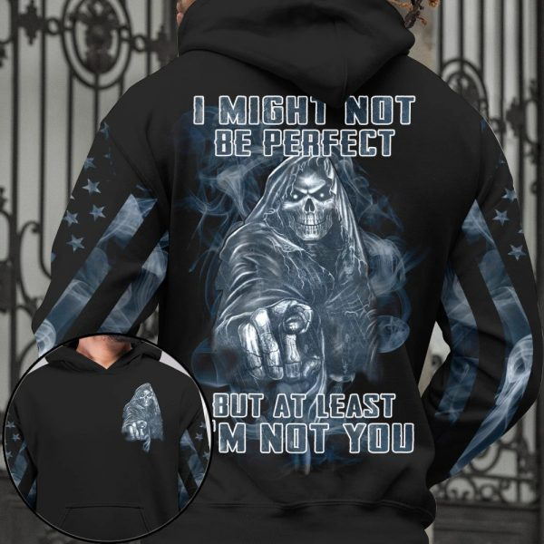 Skull I might not be perfect but at least Im not you 3d hoodie