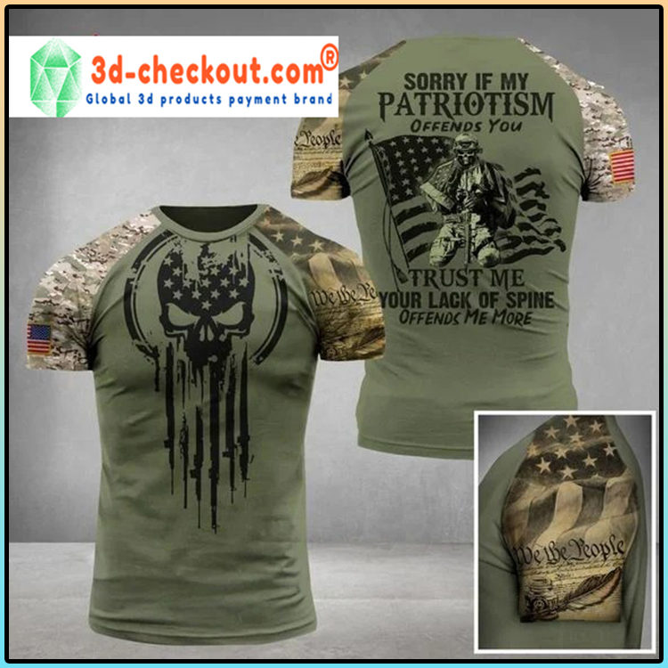 Sorry if my patriotism offends you trust me 3d shirt4 1