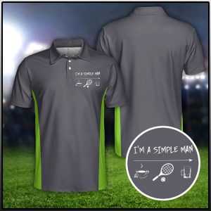 Tennis Im A Simple Man Polo Shirt1